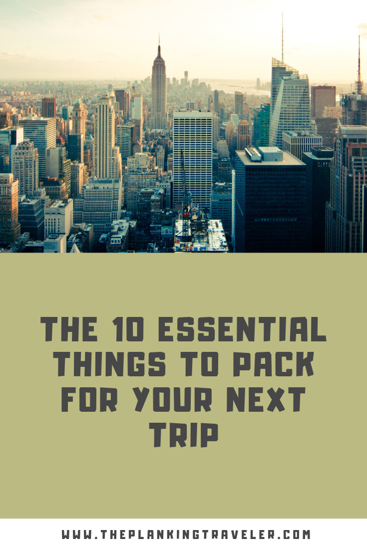 The Essential Things To Pack For Your Next Trip