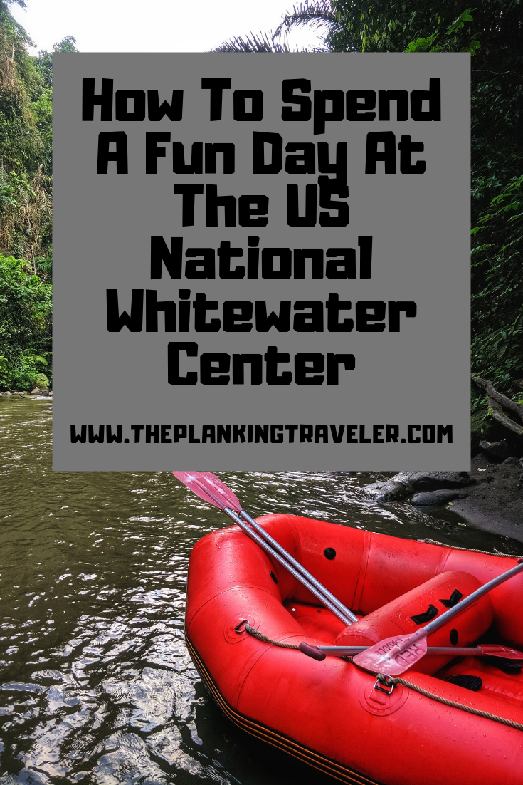 How To Spend A Fun Day At The US National Whitewater Center
