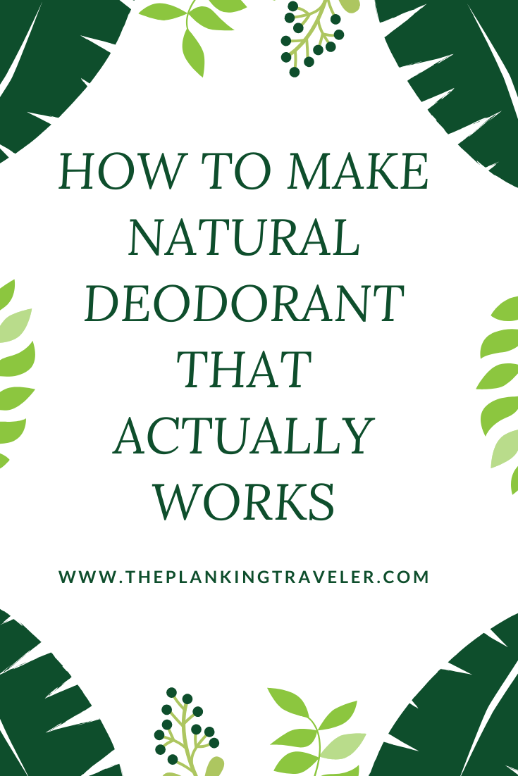 HOW TO MAKE NATURAL DEODORANT THAT ACTUALLY WORKS