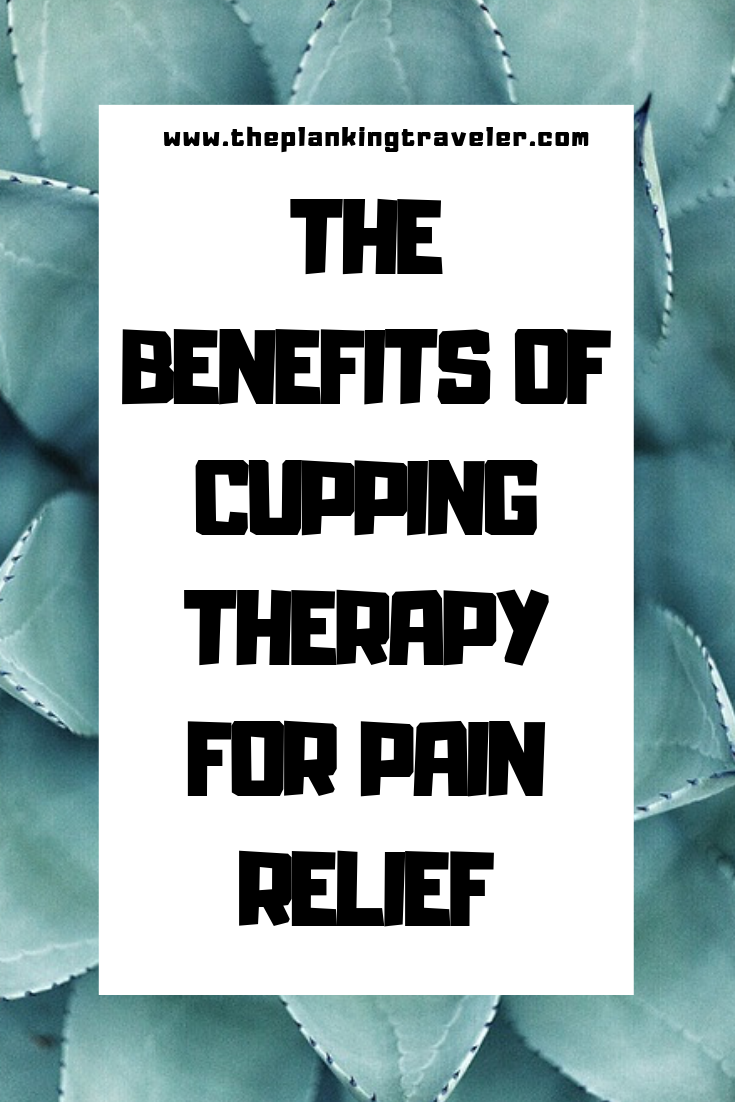 THE BENEFITS OF CUPPING THERAPY FOR PAIN RELIEF (1)