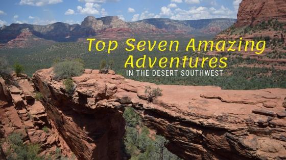 Top Seven Amazing Adventures