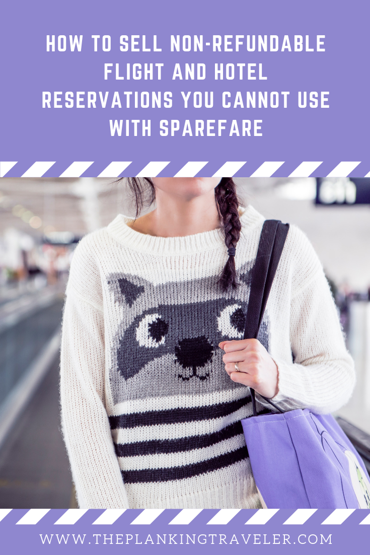 How To Sell Non-Refundable Flight And Hotel Reservations You Cannot Use With SpareFare