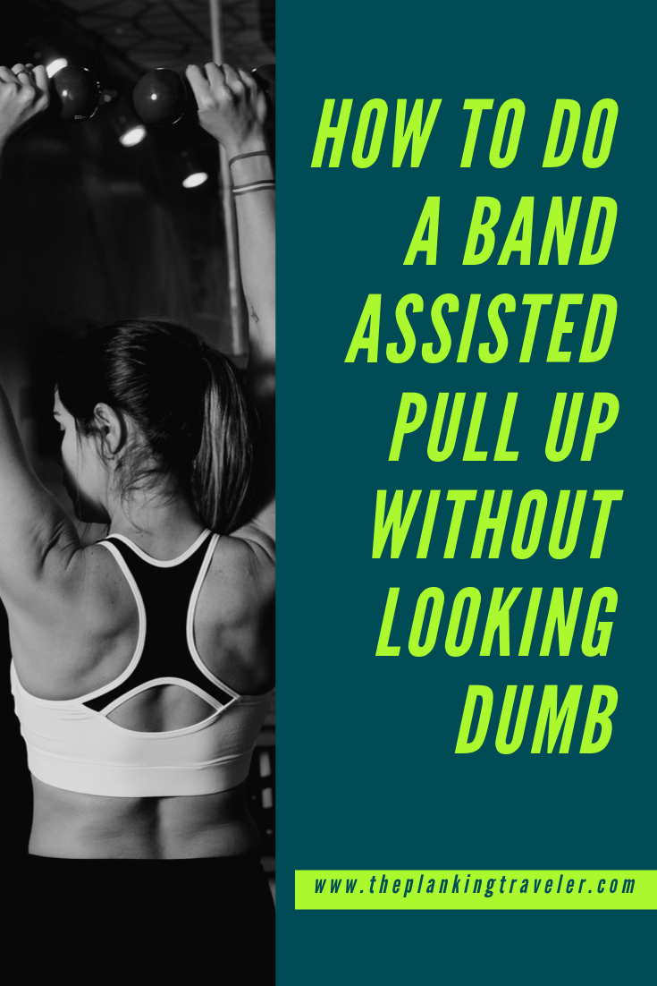 how to do a band assisted pull up