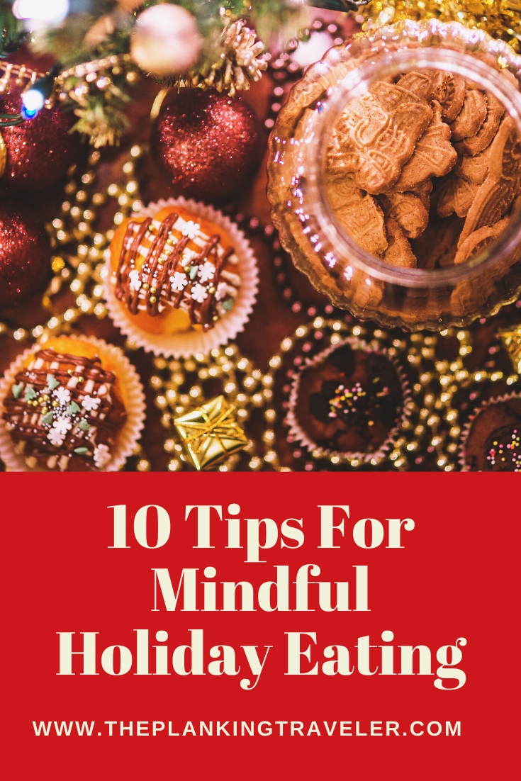 10 Tips For Mindful Holiday Eating