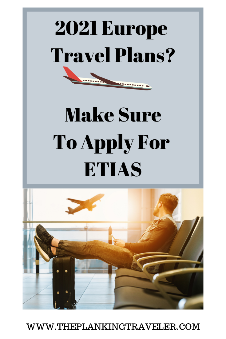 2021 Europe Travel Plans_ Make Sure To Apply For ETIAS (1)